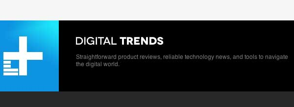 See Digital Trends site for hip layout example plus all the news that's fit to trend