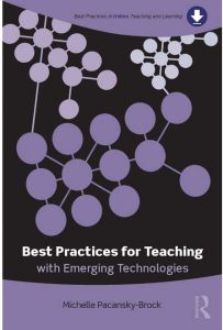 "Michalle Pacansky-Brock's book, ""Best Practices for Teaching with Emerging Technolgoies"""