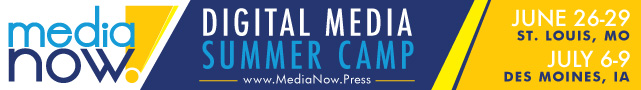 Media Now STL June 26-29, 2016 - St. Louis & Media Now Drake July 6-9, 2016 - Des Moines