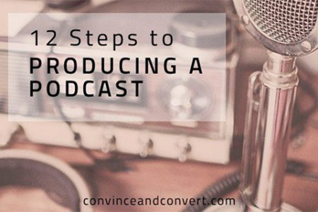 Jay Baer's 12 Steps to Producing a Podcast Is A Great Roadmap For Startups